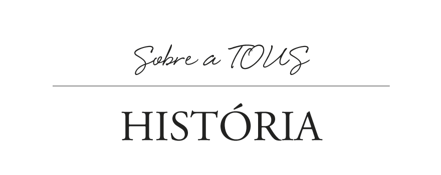 Acerca de Tous: historia